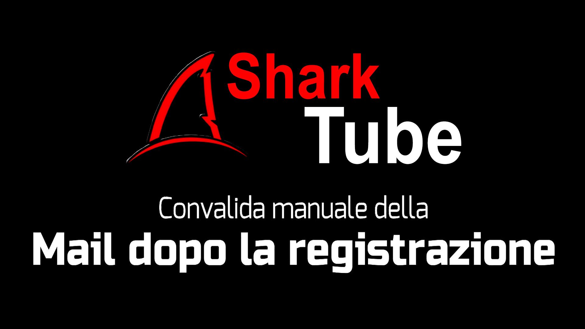 Convalida della mail SharkTube